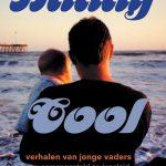 Daddy Cool: mooie verhalen over vaderschap